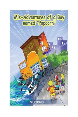 The MIS-Adventures of a Boy Named Popcorn