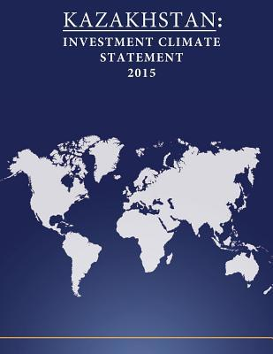 Kazakhstan  Investment Climate Statement 2015