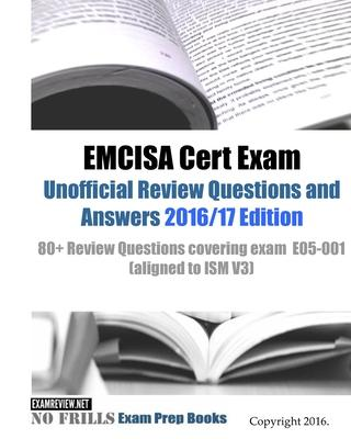 Emcisa Cert Exam Unofficial Review Questions and Answers 2016/17
