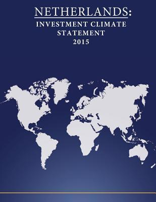 The Netherlands  Investment Climate Statement 2015