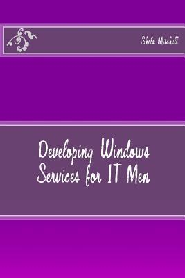 Developing Windows Services for It Men