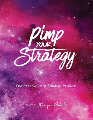 Pimp Your Strategy  One Year Content Strategy Planner