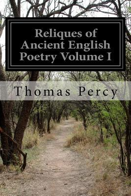 Reliques of Ancient English Poetry Volume I