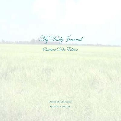 My Daily Journal - Southern Delta Edition: The House of Ivy