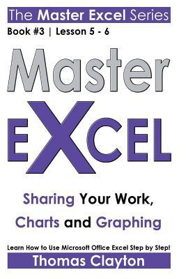 Master Excel: Sharing Your Work, Charts and Graphing >