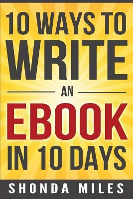 10 Ways to Write an Ebook in 10 days  Learn how to write an eBook fast
