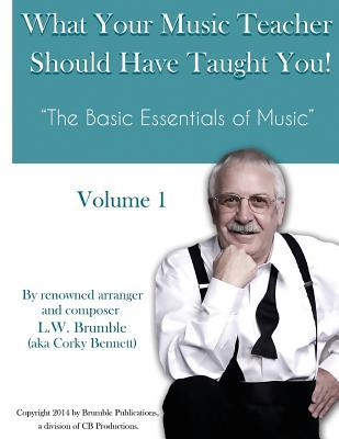 What Your Music Teacher Should Have Taught You, Volume 1