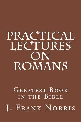 Practical Lectures on Romans