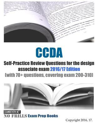 Ccda Self-practice Review Questions for the Design Associate Exam 2016-2017