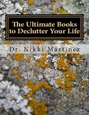 The Ultimate Books to Declutter Your Life  Organization, Developing Routines, Health, & Marriage and Divorce