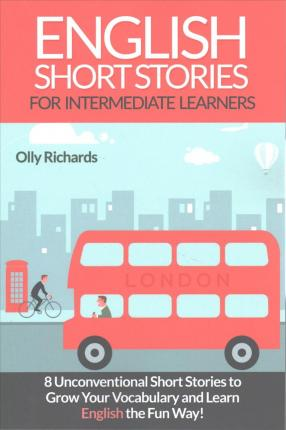 English Short Stories For Intermediate Learners Olly Richards