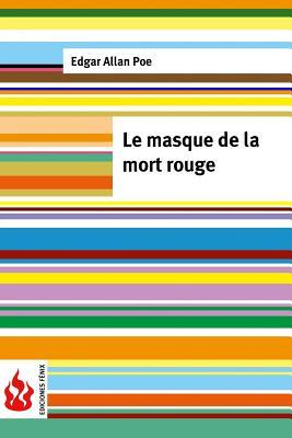 Le Masque de la Mort Rouge : (low Cost). Edition Limitee