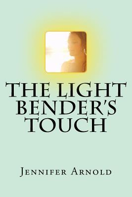The Light Bender's Touch