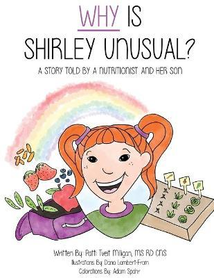 Why Is Shirley Unusual? : A Story Told by a Nutritionist and Her Son