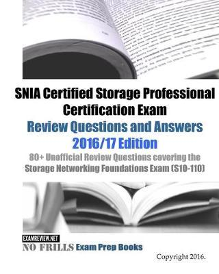 SNIA Certified Storage Professional Certification Exam Review Questions and Answers 2016/17 Edition
