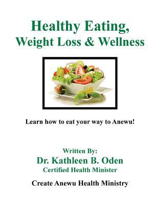 Healthy Eating, Weight Loss & Wellness – Dr Kathleen B Oden
