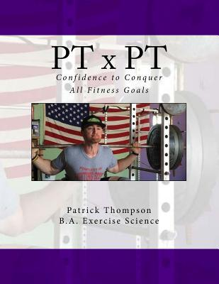 PT X PT : Confidence to Conquer All Fitness Goals