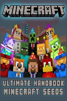 Minecraft : The Best Seeds: (An Unofficial Minecraft Book) (Minecraft Books, Minecraft Handbook, Minecraft Seeds, Minecraft Diary) Kindle Edition