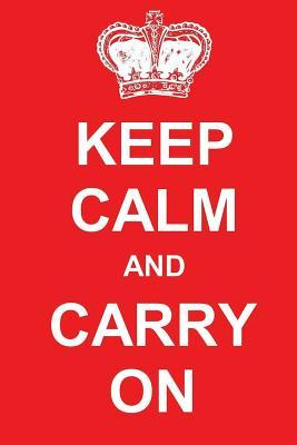 Keep Calm and Carry on Journal  150 Page Lined Notebook/Diary