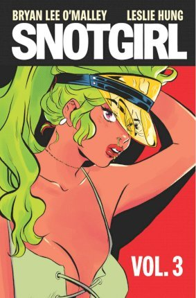 Snotgirl Volume 3: Is This Real Life?