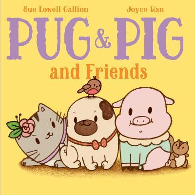 Pug & Pig and Friends