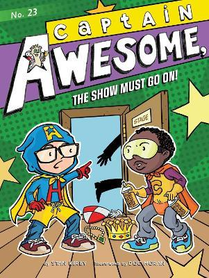 Captain Awesome, the Show Must Go On!, 23
