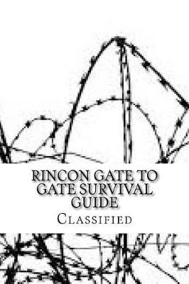Rincon Gate to Gate Survival Guide