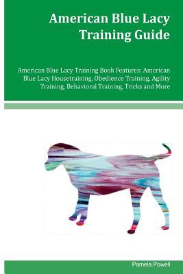 American Blue Lacy Training Guide American Blue Lacy Training Book Features