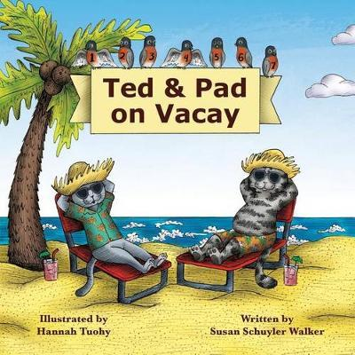 Ted & Pad on Vacay
