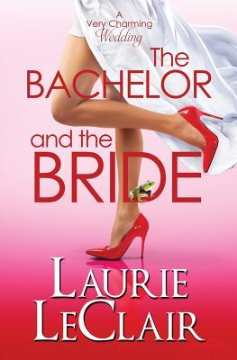 The Bachelor And The Bride (A Very Charming Wedding) Cover Image