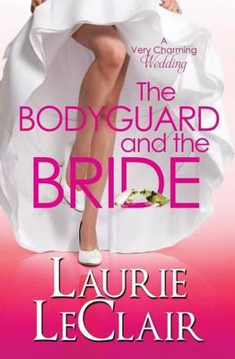 The Bodyguard and the Bride (a Very Charming Wedding) Cover Image