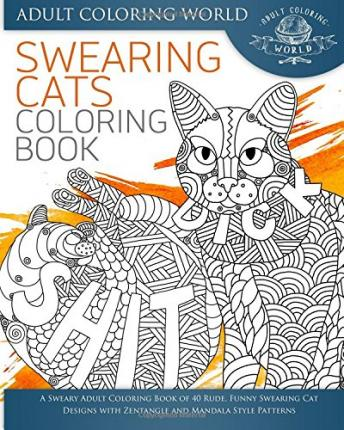 Swearing Cat Coloring Book World Adult Coloring 9781534714892