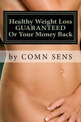 Healthy Weight Loss Guaranteed or Your Money Back