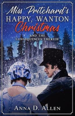 Miss Pritchard's Happy, Wanton Christmas (and the Consequences Thereof) Cover Image