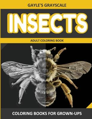 Gayle's Grayscale Insects Adult Coloring Book