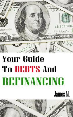 Your Guide to Debts and Refinancing