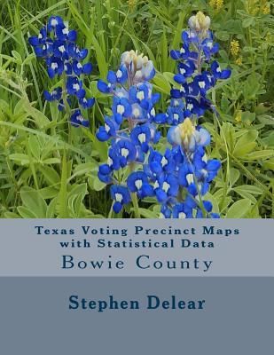 Texas Voting Precinct Maps with Statistical Data  Bowie County