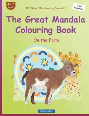 Brockhausen Colouring Book Vol. 1 - The Great Mandala Colouring Book : On the Farm