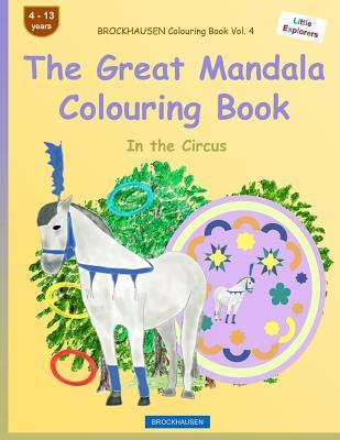 Brockhausen Colouring Book Vol. 4 - The Great Mandala Colouring Book: In the Circus