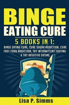 Binge Eating Cure : 5-In-1 Bundle