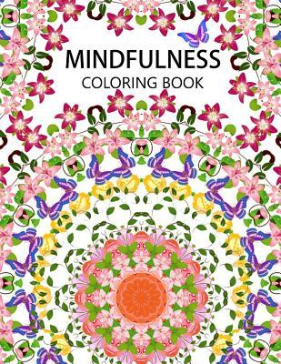Mindfulness Coloring Book : The Best Collection of Mandala Coloring Book (Anti Stress Coloring Book for Adults, Coloring Pages for Adults)