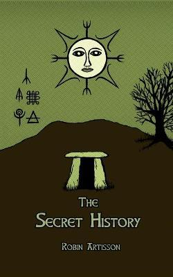 The Secret History  Cosmos, History, Post-Mortem Transformation Mysteries, and the Dark Spiritual Ecology of Witchcraft