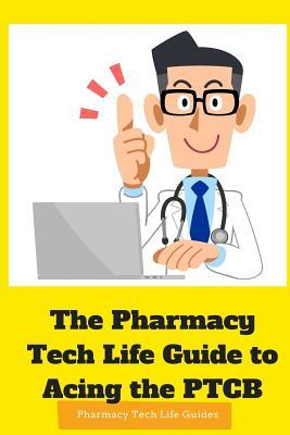 The Pharmacy Tech Life Guide to Acing the Ptcb