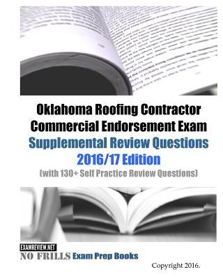 Oklahoma Roofing Contractor Commercial Endorsement Exam Supplemental Review Questions 2016-2017
