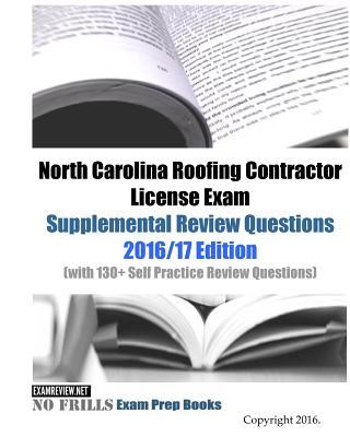 North Carolina Roofing Contractor License Exam Supplemental Review Questions 2016/17