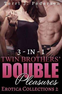 3-In-1 Twin Brothers' Double Pleasures Collections 2 Cover Image