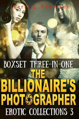 Boxset 3-In-1 The Billionaire's Photographer Erotic Collections 3 Cover Image