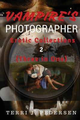 Vampires's Photographer Erotic Collections 2 (Three in One) Cover Image
