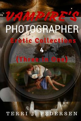 Vampires's Photographer Erotic Collections 4 (Three in One) Cover Image