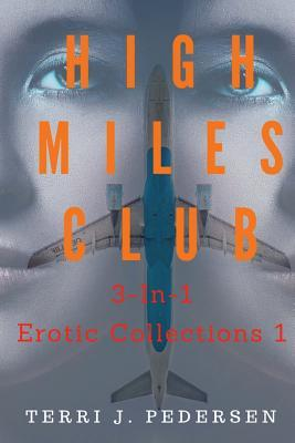 High Miles Club 3-In-1 Erotic Collections 1 Cover Image